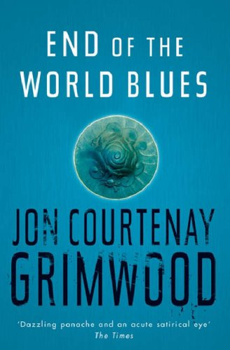 End Of The World Blues By Jon Courtenay Grimwood Violin In A Void