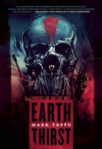 Earth Thirst by Mark Teppo
