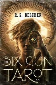 The Six-Gun Tarot by RS Belcher