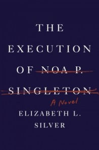 The Execution of Noa P Singleton