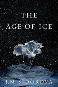 The Age of Ice by JM Sidorova