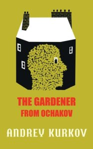 The Gardener from Ochakov by Andrey Kurkov